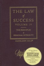The Law of Success, Volume IV: The Principles of Personal Integrity - Napoleon Hill
