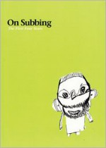 On Subbing: The First Four Years - Dave Roche