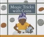 Magic Tricks with Coins - Jenna Lee Gleisner, Kelsey Oseid