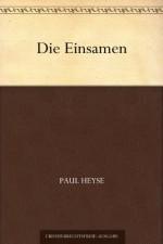 Die Einsamen (German Edition) - Paul von Heyse