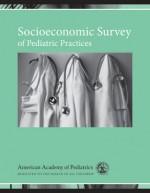 Socioeconomic Survey of Pediatric Practices - American Academy of Pediatrics, Lynn Payer