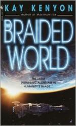 Braided World - Kay Kenyon