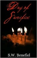 Day of Sacrifice: The Prophecy (Day of Sacrifice Stories, #1) - Stacey Wallace Benefiel