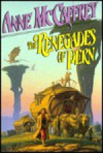 The Renegades of Pern - Anne McCaffrey