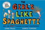 The Girl's Like Spaghetti: Why, You Can't Manage without Apostrophes! - Lynne Truss, Bonnie Timmons