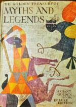 Golden Treasury of Myths and Legends Adapted from the World's Great Classics - Anne Terry White, Martin Provensen, Alice Provensen