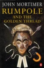 Rumpole and the Golden Thread - John Mortimer