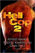 Hell Cop 2 - Ginn Hale, Nicole Kimberling, Astrid Amara