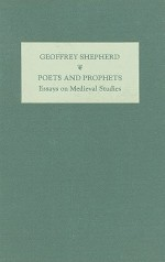 Poets and Prophets: Essays in Medieval Studies by G.T. Shepherd - G.T. Shepherd, John Pickles, Tom Shippey