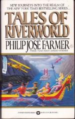 Tales Of Riverworld - Philip José Farmer