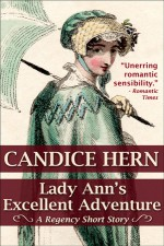 Lady Ann's Excellent Adventure (A Regency Short Story) - Candice Hern