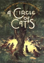 A Circle of Cats - Charles de Lint, Charles Vess