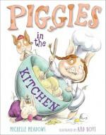 Piggies in the Kitchen - Michelle Meadows, Ard Hoyt