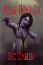 Please Don't Go - Eric Dimbleby