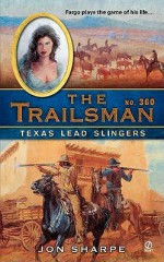 Texas Lead Slingers - Jon Sharpe