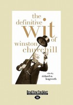 The Definitive Wit of Winston Churchill: The Secret History of the Fastball and the Improbable Search for the Fastest Pitcher of All Time - Tim Wendel
