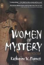 Women Of Mystery: An Anthology - Katherine V. Forrest, Joan M. Drury, Randye Lordon, Karla Jay, Victoria A. Brownworth, Ouida Crozier, Ursula Steck, Lisa Liel, Martha Miller, Jeane Harris, J.L. Belrose, Diana McRae, J.M. Redmann, Carole Spearin McCauley