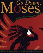 Go Down, Moses: Celebrating the African-American Spiritual - Richard Newman, Terrance Cummings, Cornel West
