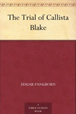 The Trial of Callista Blake - Edgar Pangborn