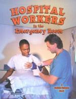 Hospital Workers in the Emergency Room - Bobbie Kalman
