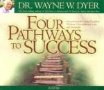 Four Pathways to Success - Wayne W. Dyer