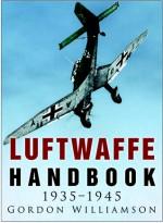 Luftwaffe Handbook 1935-1945 - Gordon Williamson