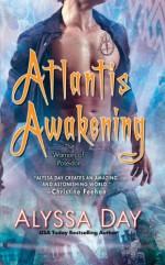 Atlantis Awakening - Alyssa Day