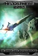Heliosphere 2265 - Band 7: Die Opfer der Entscheidung (Science Fiction) (German Edition) - Andreas Suchanek, Arndt Drechsler, Anja Dreher