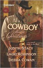 All a Cowboy Wants for Christmas: Waiting for ChristmasHis Christmas WishOnce Upon a Frontier Christmas - Judith Stacy, Lauri Robinson, Debra Cowan