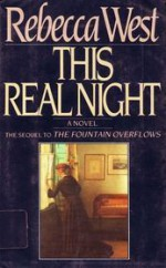 This Real Night - Rebecca West
