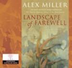 Landscape of Farewell - Alex Miller, Bruce Kerr