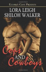 Cops and Cowboys - Lora Leigh, Shiloh Walker