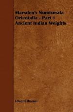 Marsden's Numismata Orientalia - Part 1 Ancient Indian Weights - Edward Thomas