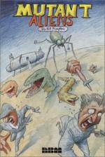 Mutant Aliens - Bill Plympton