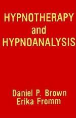 Hypnotherapy & Hypnoanalysis - Daniel P. Brown, Erich Fromm