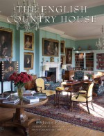 The English Country House - James Peill, James Fennell, Julian Fellowes