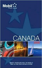 Mobil Travel Guide 2009 Canada (Mobil Travel Guide Canada (Alberta, British Columbia, Manitoba, New Brunswick, Nova Scotia, Ontario, Prince Edward Island, Quebec, Saskatchewan)) - Mobil Travel Guides