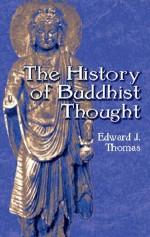 The History of Buddhist Thought - Edward Thomas