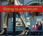 Going to a Museum - Rebecca Rissman