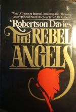 The Rebel Angels (Cornish Trilogy, #1) - Robertson Davies