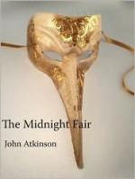 The Midnight Fair - John Atkinson