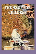 The Aesop for Children - Ruth Dudley Edwards