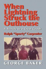 When Lightning Struck The Outhouse - George Baker