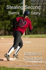 Stealing Second: Sam's Story - Barbara L. Clanton