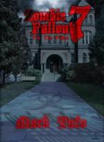 Zombie Fallout 7: For the Fallen - Mark Tufo