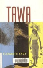 Tawa - Elizabeth Knox