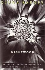 Nightwood - T.S. Eliot, Jeanette Winterson, Djuna Barnes