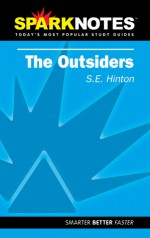 The Outsiders (SparkNotes Literature Guide) - SparkNotes Editors, S.E. Hinton