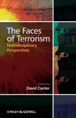 The Faces of Terrorism: Multidisciplinary Perspectives - David Canter