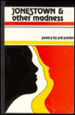 Jonestown and Other Madness: Poetry - Pat Parker